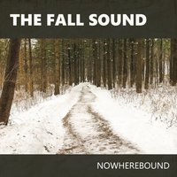 Nowherebound — The Fall Sound