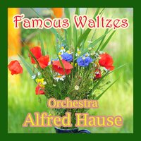 Famous Waltzes — Alfred Hause & His Orchestra