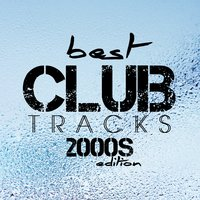 Best Club Tracks 2000S Edition — сборник
