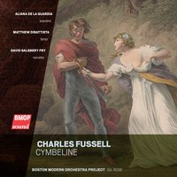 Charles Fussell: Cymbeline — Boston Modern Orchestra Project, Gil Rose, Charles Fussell