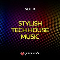 Stylish Tech House Music, Vol. 3 — сборник
