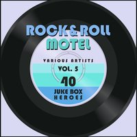 Rock and Roll Motel, Vol. 5 (40 Juke Box Heroes) — сборник