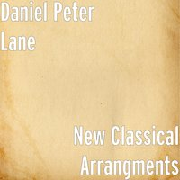 New Classical Arrangments — Daniel Peter Lane