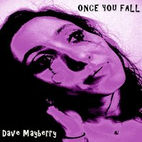 Once You Fall — Simon Walker, Dave Mayberry
