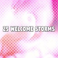 25 Welcome Storms — Rain Sounds & White Noise