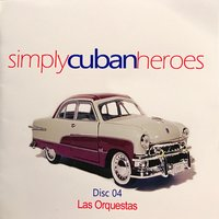 Simply Cuban Heroes, Vol. 4 — сборник