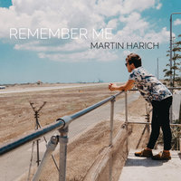 Remember Me — Martin Harich