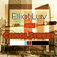 Canal Street — Elliot Luv