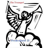 The Trumpet — Predestined 21