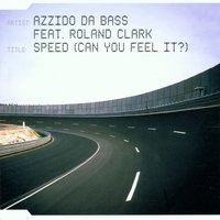 Speed (Can You Feel It?) — Azzido Da Bass