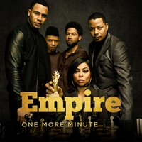 One More Minute — Empire Cast, Serayah, Chet Hanks, Snipe Young, NeffU