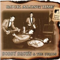 Rock Along Time — Bobby Brown, The Curios, Bobby Brown|The Curios