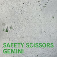 Gemini — Tender Buttons, MNDR, Pete Wade, System Of Survival, Split Secs, Safety Scissors