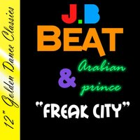 Freak City — J.B. Beat & Arabian Prince