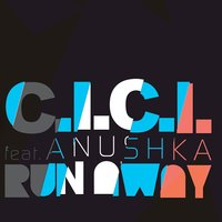 Run Away — Anushka, C.I.C.I.
