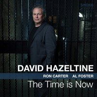 The Time is Now — Al Foster, Damon Smith, Paul Stache, Ron Carter, David Hazeltine
