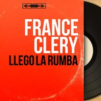 Llego la Rumba — France Clery, Pi Scheffer et son orchestre