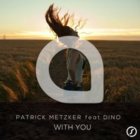 With You — Patrick Metzker, Dino