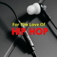 For The Love Of Hip Hop — сборник