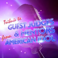 Tribute to Guest Judges and Mentors from 'American Idol' — Judges Panel