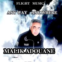 Any Way Any Where — Malik Adouane