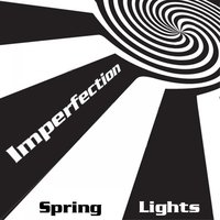 Spring Lights — Imperfection