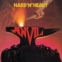 Hard 'N' Heavy — Anvil