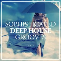 Sophisticated Deep House Grooves, Vol. 2 — сборник