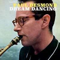 Dream Dancing — Paul Desmond