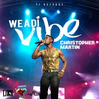 We a Di Vibe — Christopher Martin
