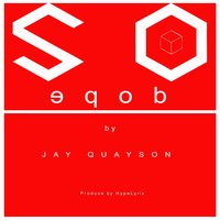 So Dope — Jay Quayson