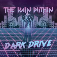 Dark Drive — The Rain Within