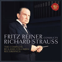 Fritz Reiner Conducts Richard Strauss - The Complete RCA  and Columbia Recordings — Fritz Reiner