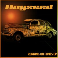 Running on Fumes - EP — Hayseed