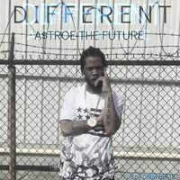 Different — A$Troe the Future