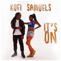 It's On — Kofi Samuels