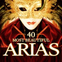 40 Most Beautiful Arias — London Philharmonic Orchestra, London Symphony Orchestra (LSO), Berliner Philharmoniker, English Chamber Orchestra
