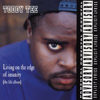 Living on the Edge of Insanity (The Life Album) — Toddy Tee