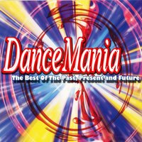 Dance Mania - The Best of the Past, Present and Future — сборник