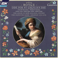 Boyce: Ode For St Cecilia's Day — Michael George, Andrew Watts, Choir of New College, Oxford, The Hanover Band, Richard Edgar-Wilson, William Purefoy