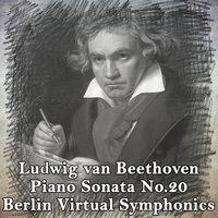 Ludwig Van Beethoven, Piano Sonata No. 20 in G Major — Berlin Virtual Symphonics & Edgar Höfler