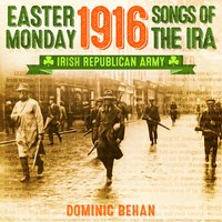 Easter Monday 1916 Songs of the IRA (Irish Republican Army) — Dominic Behan
