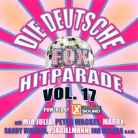 Die deutsche Fox Hitparade powered by Xtreme Sound, Vol. 17 — сборник