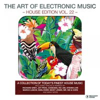 The Art of Electronic Music - House Edition, Vol. 22 — сборник