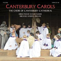 Canterbury Carols — Феликс Мендельсон, Франц Грубер, Philip Ledger, John Rutter, George Ratcliffe Woodward, Harold Darke, Michael Harris, David Willcocks
