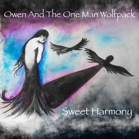Sweet Harmony — Owen and the One Man Wolfpack
