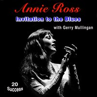 Invitation to the Blues — Annie Ross, Gerry Mullingan