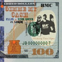 Gimme My Cash — Ellis, Stan Green, Legin