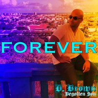 Forever — D. Brown the Begotten Son