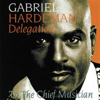 To The Chief Musician — Gabriel Hardeman Delegation